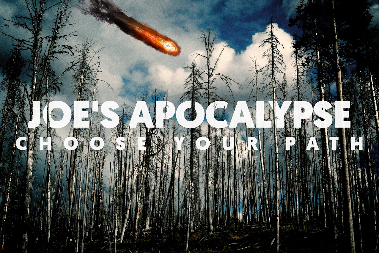 JOE'S APOCALYPSE: Choose Your Path