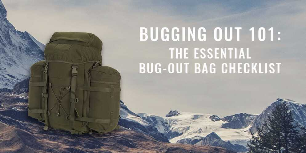 Bugging Out 101: The Essential Bug-Out Bag Checklist